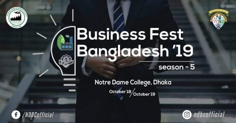 "Notre Dame Business Club presents ""Business Fest Bangladesh"" 2019 in Dhaka"
