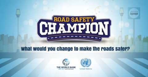 World Bank-United Nations Road Safety Champion Video Competition 2019