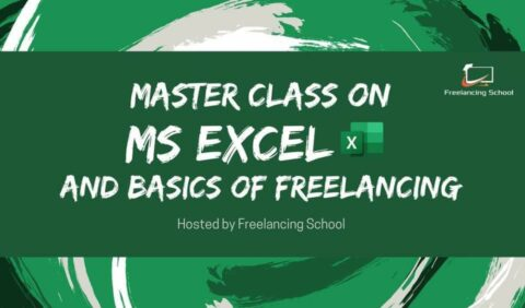 Freelancing School presents Master Class on MS Excel & Basics of Freelancing 2020